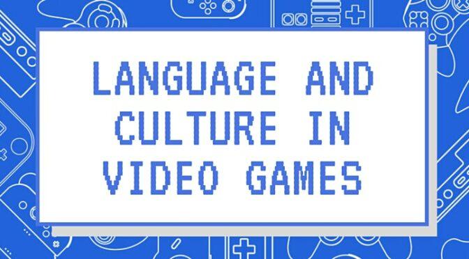 Symposium : Language and Culture in Videogames